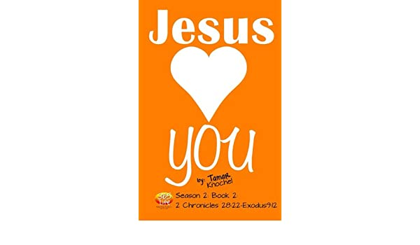 Jesus Loves YOU:2 Chronicles 28:22 - Exodus 9:12
