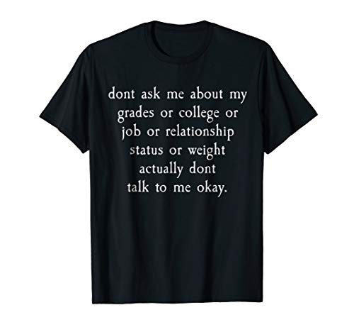 Don't Ask Me About My Grades Funny Thanksgiving T-Shirt Gift -