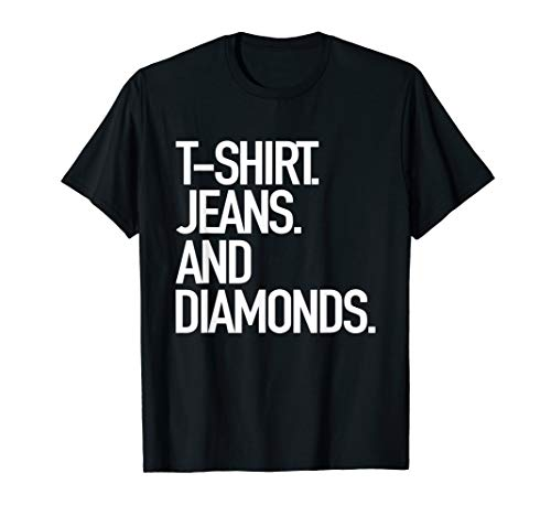 T-Shirt Jeans And Diamonds - Popular Favorite Style Tee