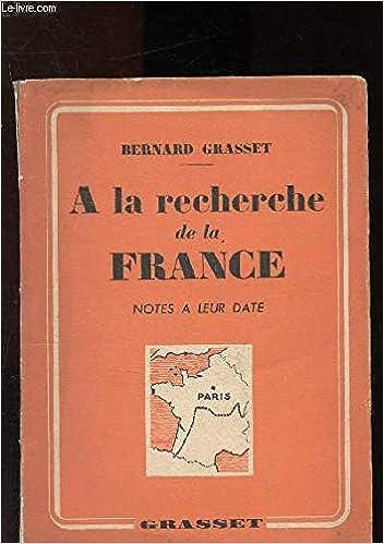 A La Recherche De La France Notes A Leur Date Bernard
