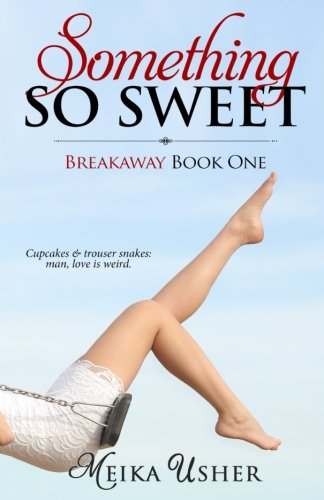 Download Something So Sweet: Breakaway Book One pdf epub