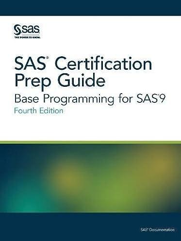 sas certification prep guide base programming for sas9 fourth rh amazon co uk SAS Certification Practice Test SAS Certified Base Programmer