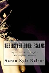 The Better Book: Psalms: Hymns and Devotionals for a New Religious Movement
