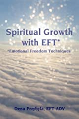 Spiritual Growth with EFT*: *Emotional Freedom Techniques Paperback