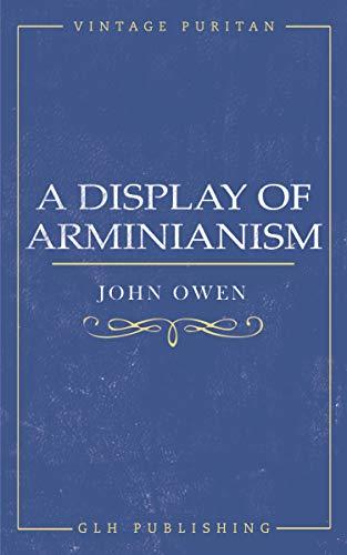 A Display of Arminianism (Vintage Puritan)