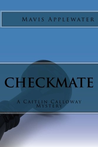 Download Checkmate: A Caitlin Calloway Mystery (Volume 2) pdf