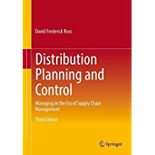 Distribution Planning and Control: Managing in the Era of Supply Chain Management
