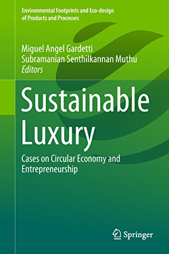 Sustainable Luxury: Cases on Circular Economy and Entrepreneurship (Environmental Footprints and Eco-design of Products and Processes)