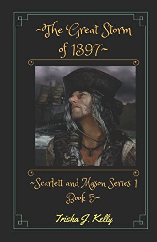 The Great Storm of 1397: Scarlett and Mason Series 1 Book 5