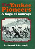 Yankee Pioneers, Samuel B. Pettingill, 080480981X