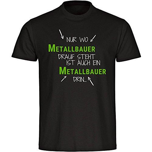 T-Shirt Nur wo Metallbauer drauf steht ist auch ein Metallbauer drin schwarz Herren Gr. S bis 5XL
