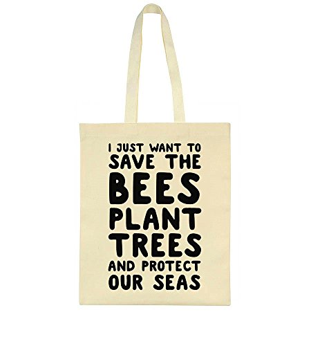 Seas Bag I Bees Trees Tote Protect Just And Want Plant To Our The Save qS6PxTwq