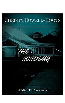 The Academy: A Night Hawk Novel by [Howell-Hoots, Christy]