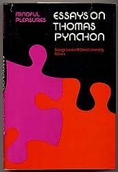 Mindful pleasures: Essays on Thomas Pynchon