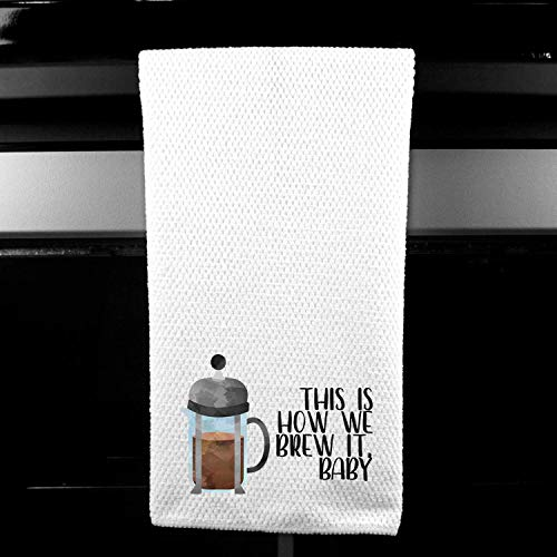 This is How We Brew it Baby French Press Coffee Microfiber Kitchen Bar Towel (Best French Press Technique)