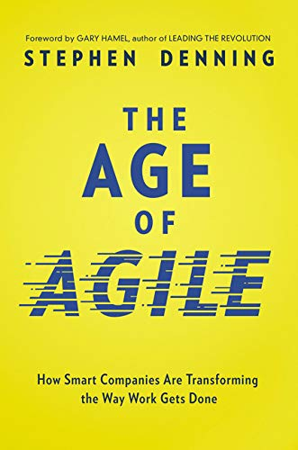 - The Age of Agile: How Smart Companies Are Transforming the Way Work Gets Done