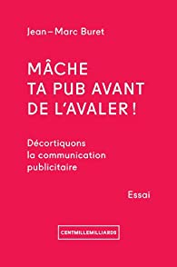 Mâche ta pub avant de l'avaler ! par Jean-Marc Buret