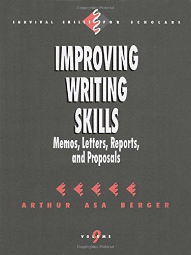 Improving Writing Skills: Memos, Letters, Reports, and Proposals (Survival Skills for Scholars)