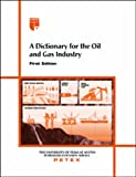 A Dictionary for the Oil and Gas Industry, , 0886982138