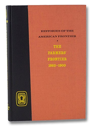 The Farmers' Frontier 1865-1900 (Histories of the American Frontier Series)