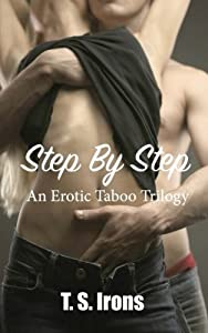 Step by Step: The Taboo Trilogy by T. S. Irons (2015-06-05)