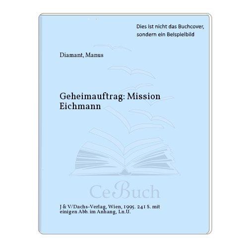 Geheimauftrag Mission Eichmann