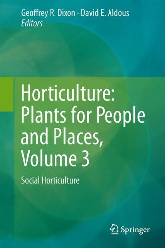 Horticulture: Plants for People and Places, Volume 3: Social Horticulture