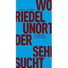 Unort der Sehnsucht: Vom Schreiben der Natur. Ein Bericht (Fröhliche Wissenschaft) (German Edition)