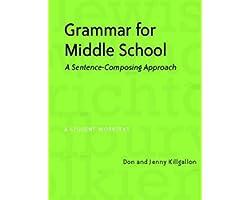 Grammar for Middle School: A Sentence-Composing Approach--A Student Worktext