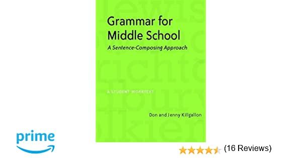 Amazon.com: Grammar for Middle School: A Sentence-Composing ...