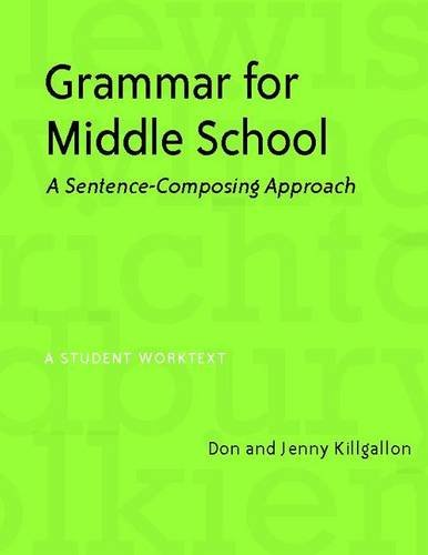 Grammar For Middle School A Sentence Composing Approach Amazonca