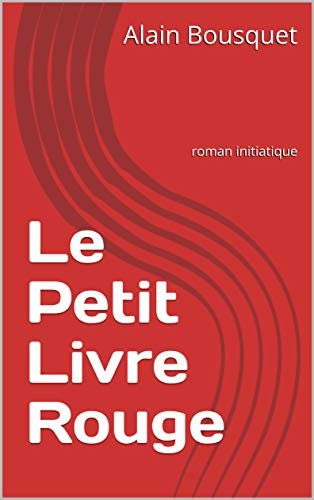 Amazon Com Le Petit Livre Rouge Roman Initiatique French