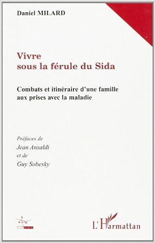 Téléchargement gratuit de livres audio en ligne Vivre sous la férule du sida PDF DJVU 273849031X