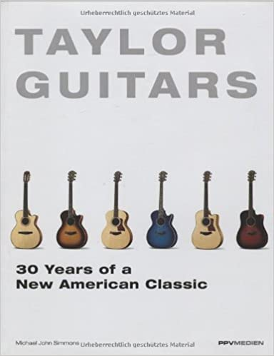 Buy Taylor Guitars: 30 Years Of A New American Classic Book