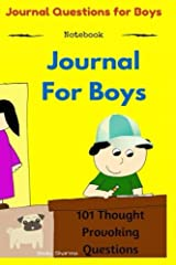 Journal for Boys: 101 Thought Provoking Questions: Journal Questions for Boys: (Notebook) Diary