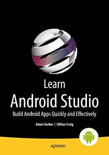 Download Learn Android Studio: Build Android Apps Quickly and Effectively Pdf