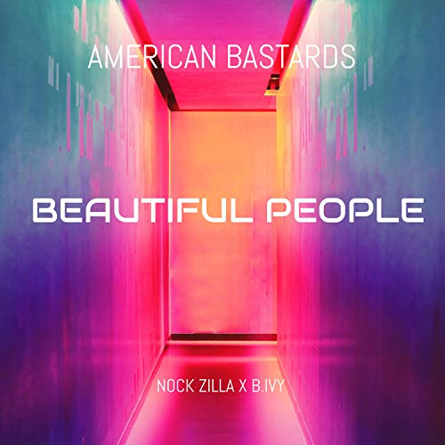 Beautiful People (feat. Nock Zilla & B.Ivy) [Explicit]