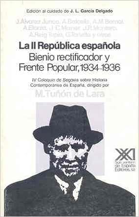 La II República española: Bienio rectificador y Frente Popular ...