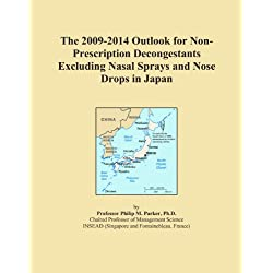 The 2009-2014 Outlook for Non-Prescription Decongestants Excluding Nasal Sprays and Nose Drops in Japan
