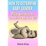 How To Determine Baby Gender Plus Best Ways To Conceive a Boy or Girl