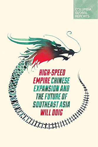 High-Speed Empire: Chinese Expansion and the Future