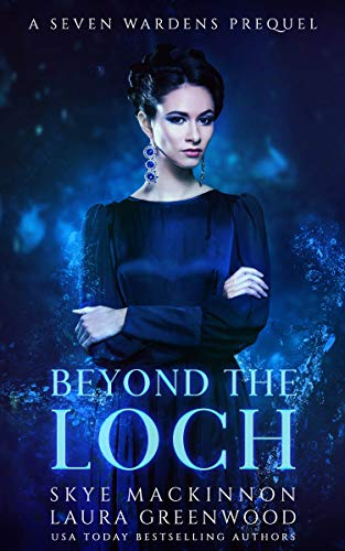 Beyond the Loch Laura Greenwood Skye MacKinnon Seven Wardens