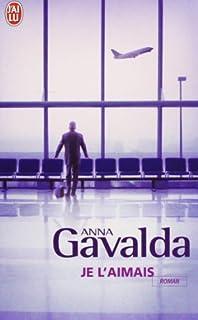 Je l'aimais, Gavalda, Anna