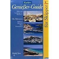 Koehlers Genießer Guide für Skipper - Häfen und Landgänge am Mittelmeer - Die Balearen, Mallorca, Menorca, Ibiza und Formentera.
