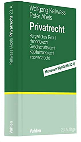 Privatrecht: Bürgerliches Recht, Handelsrecht, Gesellschaftsrecht ...