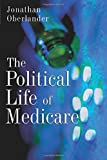 The Political Life of Medicare (American Politics and Political Economy)