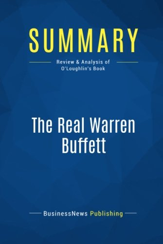 Summary: The Real Warren Buffett: Review and Analysis of O'Loughlin's Book