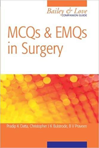 MCQs and EMQs in Surgery: A Bailey and Love Revision Guide, Second Edition
