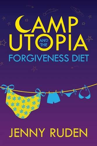 Camp Utopia: & The Forgiveness Diet