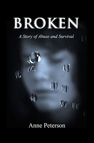 BROKEN: A Story of Abuse and Survival cover